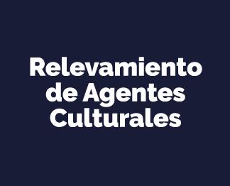 Relevamientos de agentes culturales