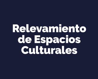 Relevamientos de espacios culturales