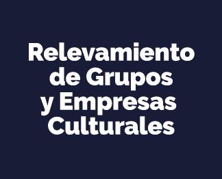 Relevamientos de grupos y empresas culturales