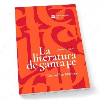 La literatura de Santa Fe. Un análisis histórico